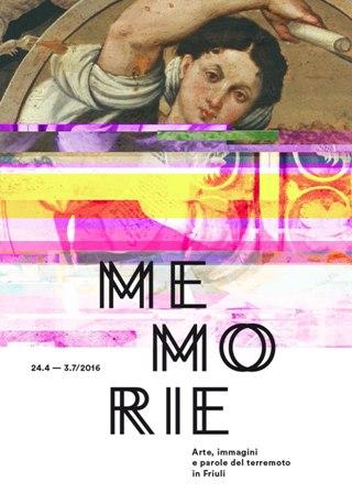 """Locandina della mostra """"Memorie. Arte, immagini e parole del terremoto in Friuli"""" (24/4-3/7/2016 Villa Manin)"""